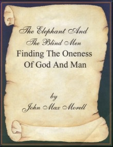 "Book - ""the elephant and the blind men, finding the oneness of god and man"" by john morell"