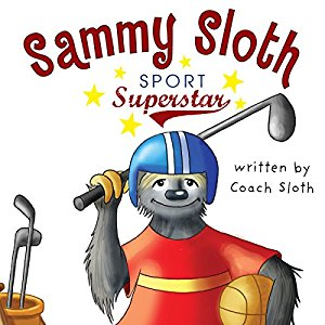 An exciting book sammy sloth sport superstar by author coach sloth