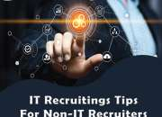 Best IT recruiting tips   Top Non IT Recruiters