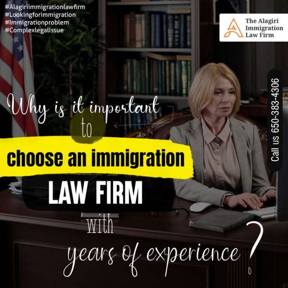 Why is it important to choose an immigration law firm with years of experience?