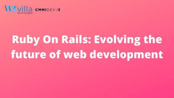 Need high-end ruby on rails development? reach us now-w3villa